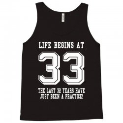 33rd birthday life begins at 33 white Tank Top | Artistshot