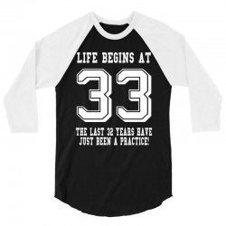 33rd birthday life begins at 33 white 3/4 Sleeve Shirt | Artistshot
