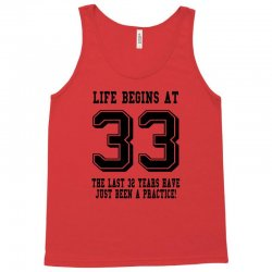 33rd birthday life begins at 33 Tank Top   Artistshot