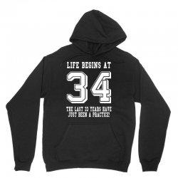 34th birthday life begins at 34 white Unisex Hoodie   Artistshot