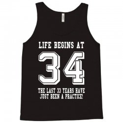 34th birthday life begins at 34 white Tank Top   Artistshot