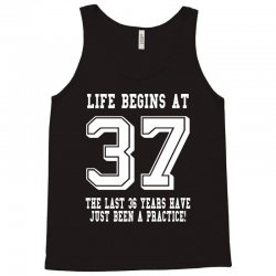 37th birthday life begins at 37 white Tank Top | Artistshot