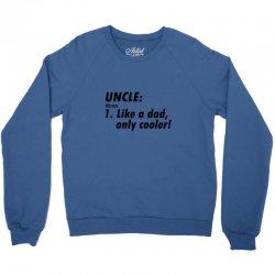 definition of uncle Crewneck Sweatshirt   Artistshot
