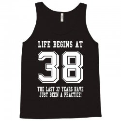 38th birthday life begins at 38 white Tank Top | Artistshot