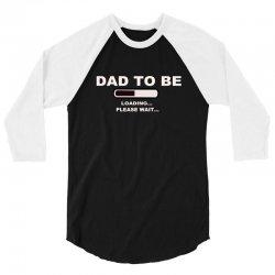 dad to be loading please wai 3/4 Sleeve Shirt | Artistshot
