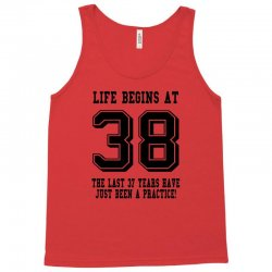 38th birthday life begins at 38 Tank Top   Artistshot