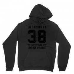 38th birthday life begins at 38 Unisex Hoodie   Artistshot
