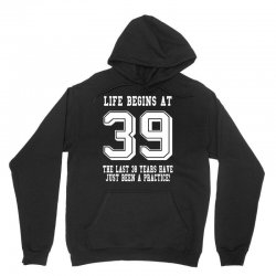 39th birthday life begins at 39 white Unisex Hoodie | Artistshot