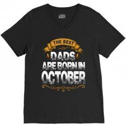 The Best Dads Are Born In October V-Neck Tee   Artistshot