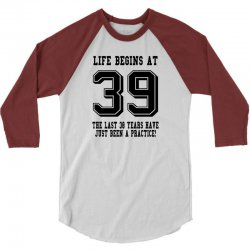 39th birthday life begins at 39 3/4 Sleeve Shirt   Artistshot