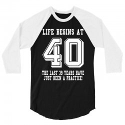 40th birthday life begins at 40 white 3/4 Sleeve Shirt | Artistshot