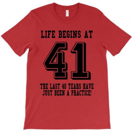 41st Birthday Life Begins At 41 T-shirt Designed By Teresabrador