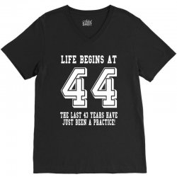 44th birthday life begins at 44 white V-Neck Tee | Artistshot