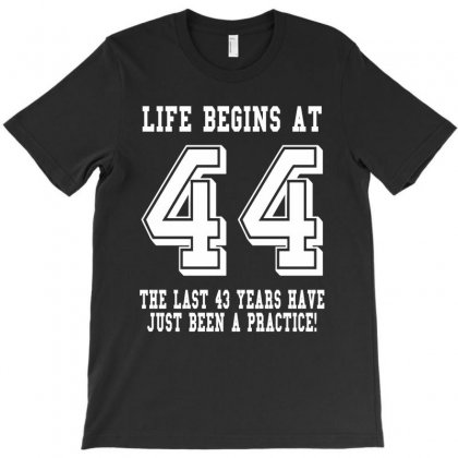 44th Birthday Life Begins At 44 White T-shirt Designed By Teresabrador