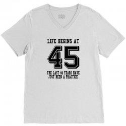 45th birthday life begins at 45 V-Neck Tee | Artistshot