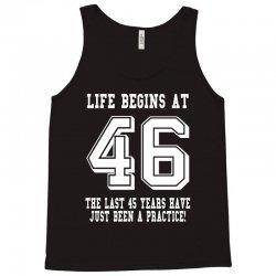 46th birthday life begins at 46 white Tank Top   Artistshot