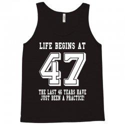 47th birthday life begins at 47 white Tank Top | Artistshot