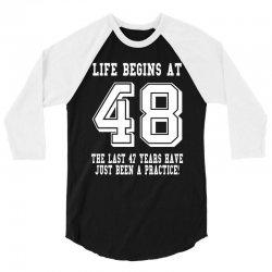 48th birthday life begins at 48 white 3/4 Sleeve Shirt | Artistshot