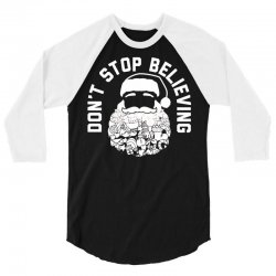Santa DON'T STOP BELIEVING 3/4 Sleeve Shirt   Artistshot