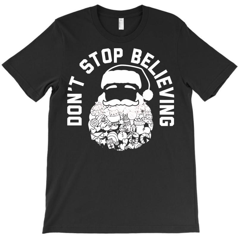 Santa Don't Stop Believing T-shirt   Artistshot