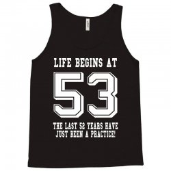 53rd birthday life begins at 53 white Tank Top | Artistshot