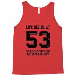 53rd birthday life begins at 53 Tank Top | Artistshot