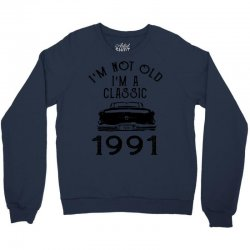 i'm not old i'm a classic 1991 Crewneck Sweatshirt | Artistshot