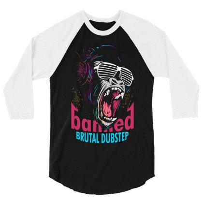 Brutal Dubstep Music Edm 3/4 Sleeve Shirt Designed By Designisfun