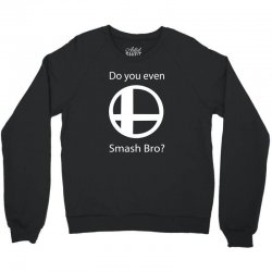 do you even smash bro Crewneck Sweatshirt   Artistshot