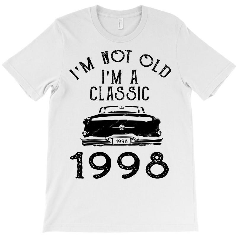 I'm Not Old I'm A Classic 1998 T-shirt   Artistshot