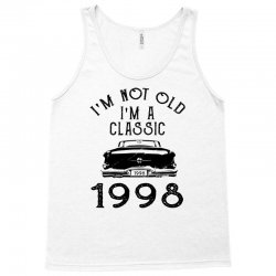 i'm not old i'm a classic 1998 Tank Top   Artistshot
