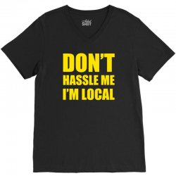 don't hassle me i'm local tshirt funny humor what about bob tee bill m V-Neck Tee | Artistshot