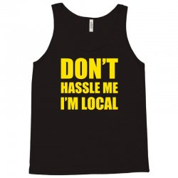 don't hassle me i'm local tshirt funny humor what about bob tee bill m Tank Top | Artistshot