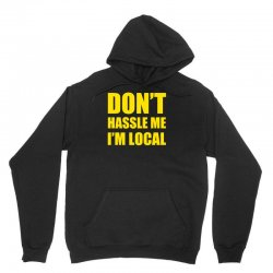don't hassle me i'm local tshirt funny humor what about bob tee bill m Unisex Hoodie | Artistshot