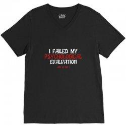failed psych evaluation V-Neck Tee | Artistshot