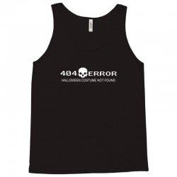 error 404 costume not found Tank Top | Artistshot
