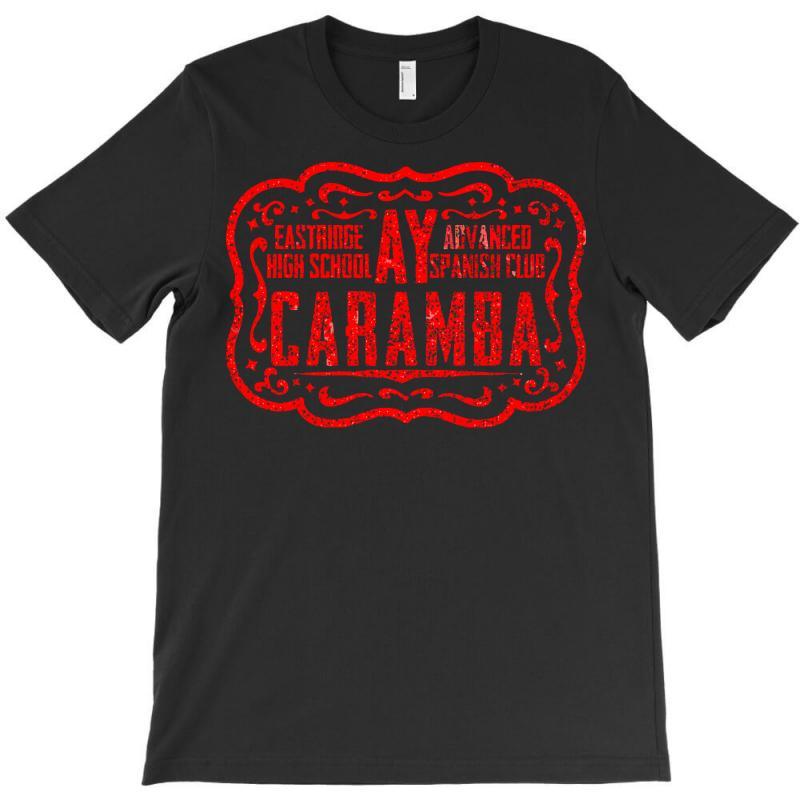 Eastridge High School Advanced Spanish Club Ay Carumba T-shirt   Artistshot
