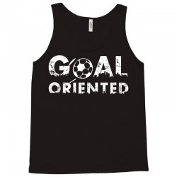 goal oriented Tank Top | Artistshot