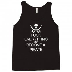 fuck everything and become a pirate black womens Tank Top | Artistshot