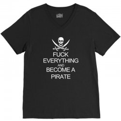 fuck everything and become a pirate black womens V-Neck Tee | Artistshot