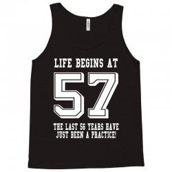 57th birthday life begins at 57 white Tank Top | Artistshot
