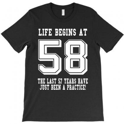 58th Birthday Life Begins At 58 White T-shirt Designed By Teresabrador