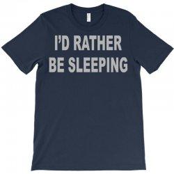 i'd rather be sleeping T-Shirt | Artistshot