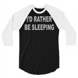 i'd rather be sleeping 3/4 Sleeve Shirt | Artistshot