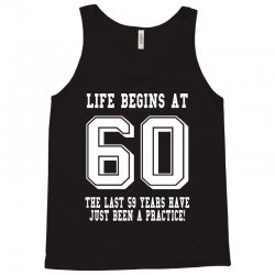 60th birthday life begins at 60 white Tank Top | Artistshot
