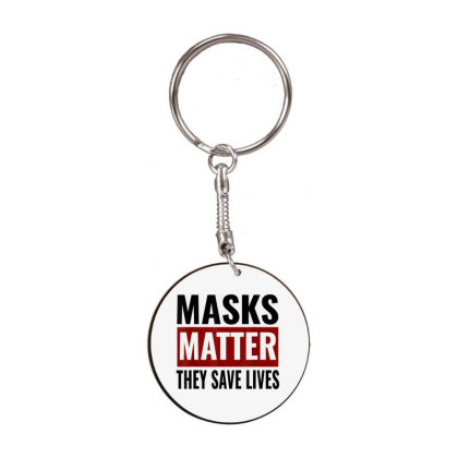 Masks Matter They Save Lives White Round Keychain Designed By Koopshawneen