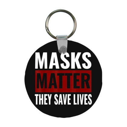 Masks Matter They Save Lives Frp Round Keychain Designed By Koopshawneen