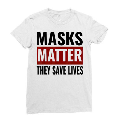 Masks Matter They Save Lives Ladies Fitted T-shirt Designed By Koopshawneen