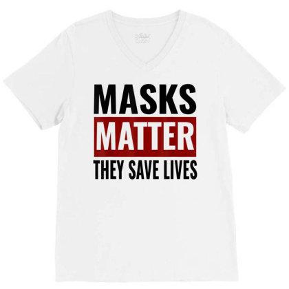 Masks Matter They Save Lives V-neck Tee Designed By Koopshawneen