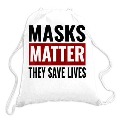 Masks Matter They Save Lives Drawstring Bags Designed By Koopshawneen